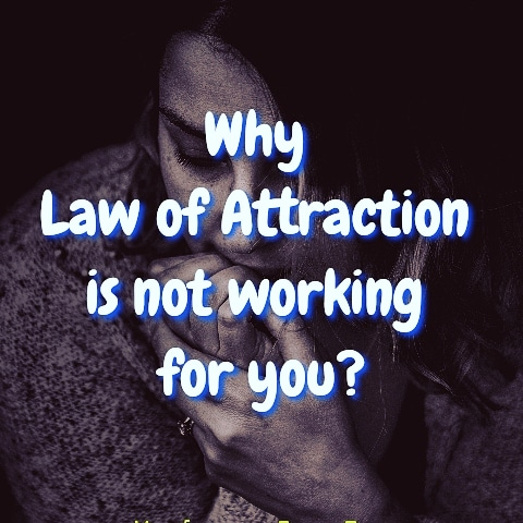why-law-of-attraction-not-working-for-you
